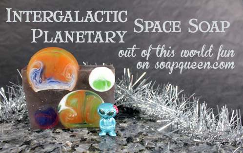 Intergalactic Planetary Soap Tutorial
