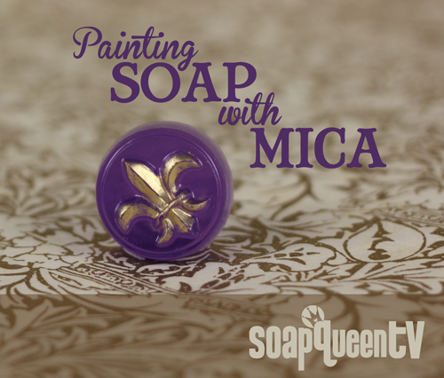 Painting Soap with Mica on Soap Queen TV